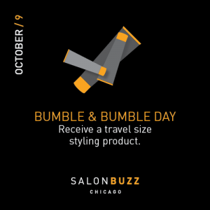 Graphic reads: Bumble & Bumble day: receive a travel size styling product. From Salon Buzz Chicago