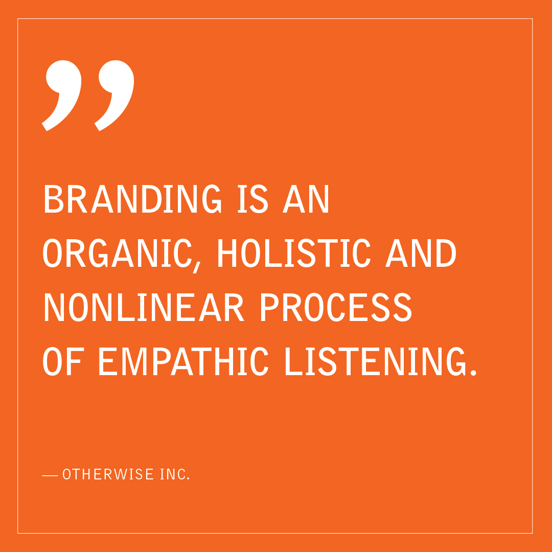 "Quote card reads ""Branding is an organic, holistic and nonlinear process of empathic listening"""