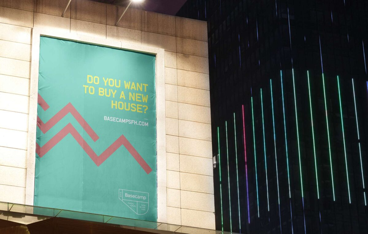 Outdoor advertising campaign for real estate brand Basecamp SFH reading Do you want to buy a new house?