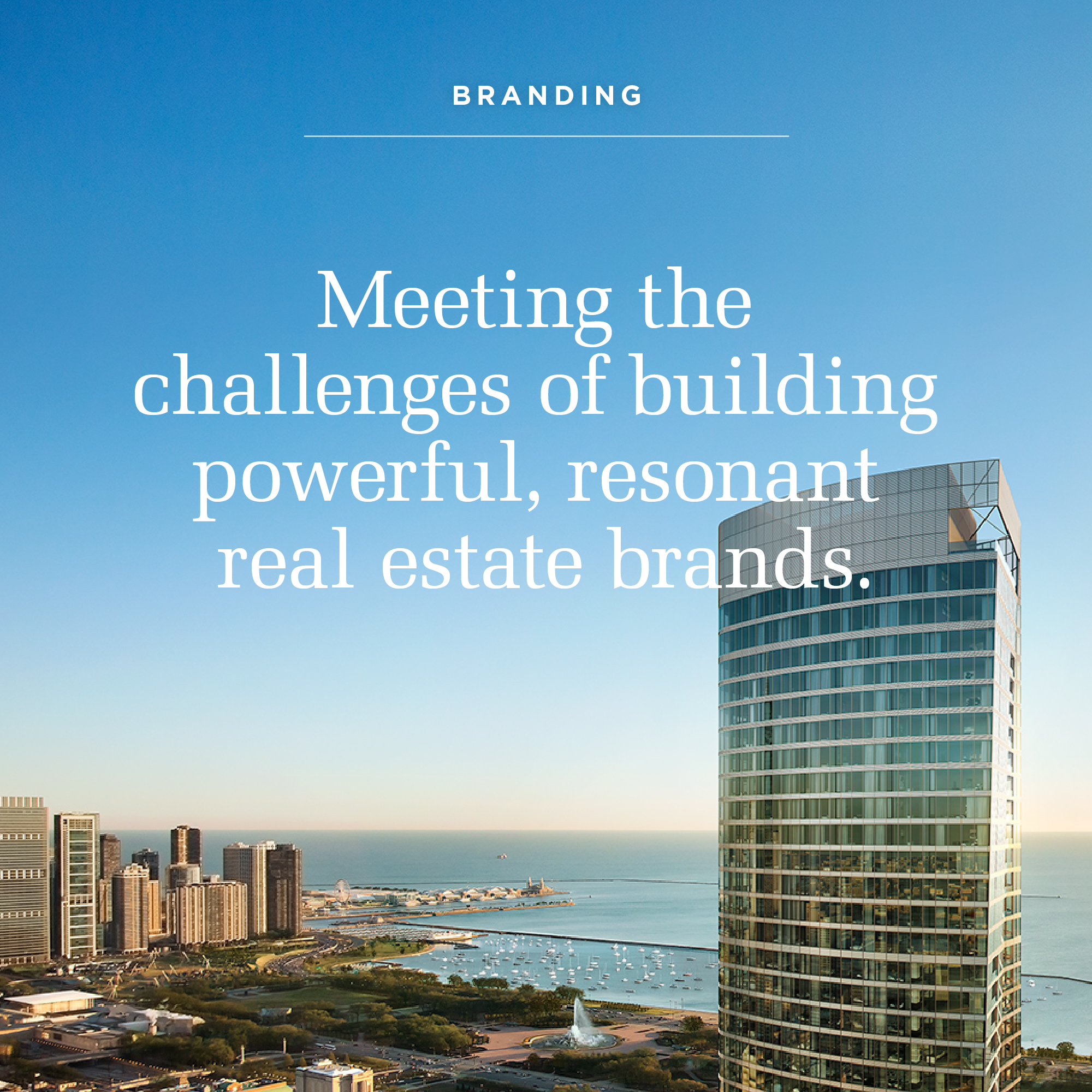 """A photo of a Chicago skyscraper with the text """"meeting the challenges of building powerful, resonant real estate brands"""""""